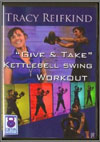 Give and Take DVD - A Kettlebell Swing Workout for beginners to advanced