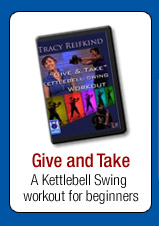 Tracy Reifkind's Give and Take DVD - A Kettlebell Swing workout for beginners