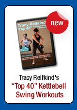 Tracy Reifkind's Top 40 Kettlebell Swing Workouts DVD